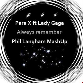 Para X ft Lady Gaga   Remember this butterfly (phil langham mash up)