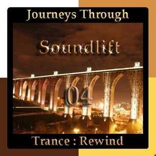 Journeys Through Trance Rewind 04 : Soundlift