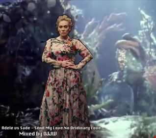 Adele v Sade   Send my love no ordinary love DJJW Mashup (83)