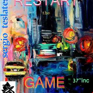 Sergio Teslates   Restart The Game 37''inc