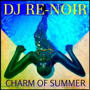 VA - CHARM OF SUMMER (Mixed by Dj Re-Noir)