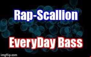 Rap Scallion    EveryDay Bass