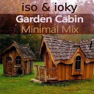 Iso & ioky | Garden Cabin Deep & Minimal Tech-House Mix