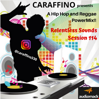 Relentless Sounds Session 114 Hip Hop Reggae PowerMix Presented by Caraffino (November 2019)