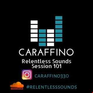 Relentless Sounds Session 101 House Megamix Presented by Caraffino (January 2019)