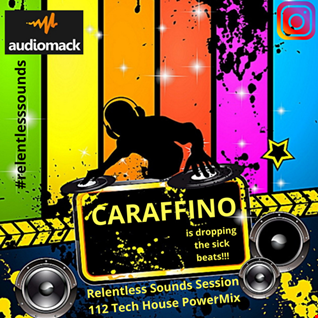 Relentless Sounds Session 112 Tech House Megamix Presented by Caraffino (August 2019)