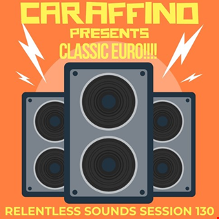 Relentless Sounds 130 Classic Euro PowerMix (Dec 2020)