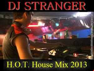 H.O.T. House Mix [August 2013]