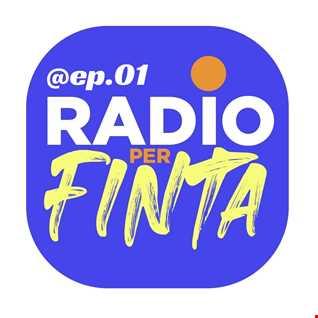 RadioPerFinta ep.1