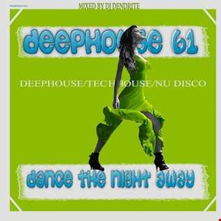 Dendrite   DeepHouse 61 (Dance the Night Away)