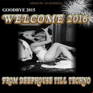 Dendrite   Deep2 Techno   Welcome 2016