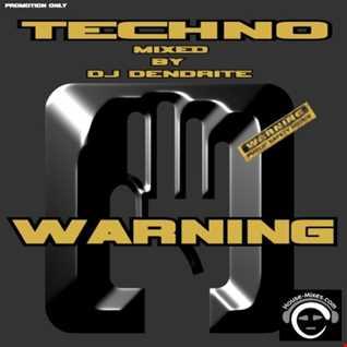 Dendrite   Warning (Techno mix )