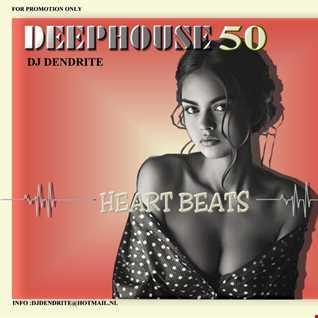 Dendrite   DeepHouse 50  (Heart Beat)