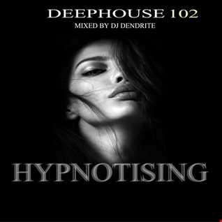 Dendrite   DeepHouse 102 (Hypnotising)