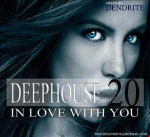 Dendrite   Deephouse 20 Beautiful Girls
