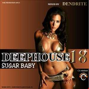 Dendrite   DeepHouse18  Sugar Baby (SEXY Beats / Vocal & Instrumental songs)