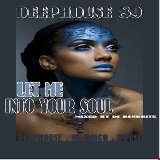 Dendrite   deephouse 89 let me into your soul