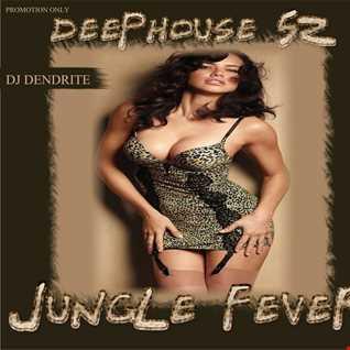 Dendrite   Deephouse 52(Jungle Fever)
