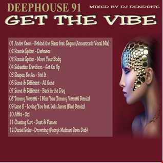 Dendrite   Deephouse 91(Get the Vibe)
