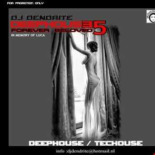 Dendrite   DeepHouse 35 Forever Beloved