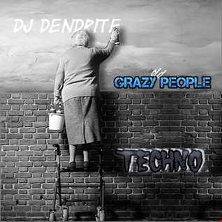Dendrite   Grazy People (Techno)