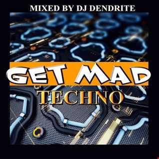 Dendrite   (Get Mad) Techno
