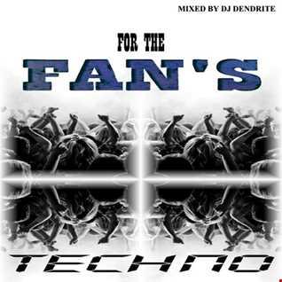Dendrite   For the Fan,s (Techno)