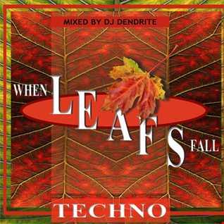 Dendrite   When Leafs Fall(techno)new