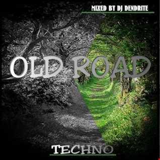 Dendrite   The old Road (Techno)