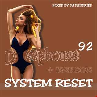 Dendrite   Deephouse 92 (System Reset)