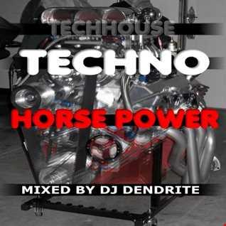 Dendrite   Horse Power (Techhouse techno)