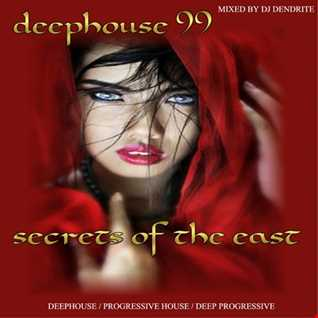 Dendrite   DeepHouse 99 (Secrets of the East)