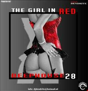 Dendrite   DeepHouse 28 The Girl in Red