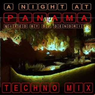 Dendrite   A Night At The Panama (techno)