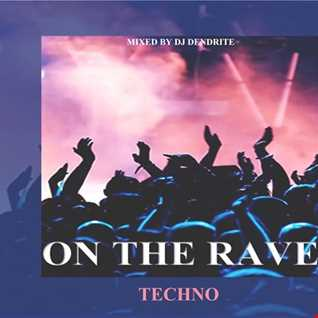 Dendrite   On the Rave (techno)