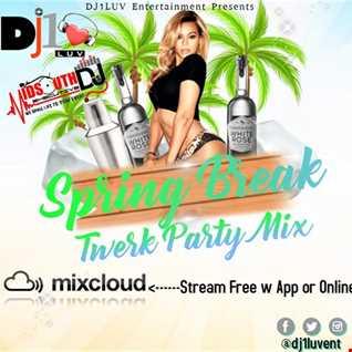 DJ1LUV Spring Break Party Twerk Mix