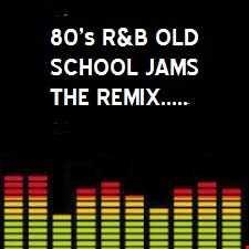 80'S OLD SCHOOL JAMS(THE REMIX)