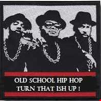 OlD ScHoOl HiP HoP.....Turn That ish Up !