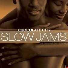CHOCOLATE CITY SLOW JAMS
