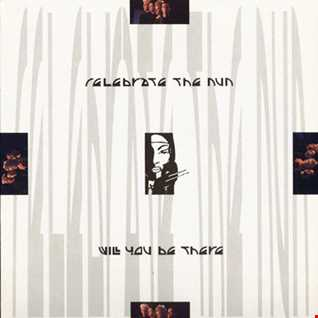 Celebrate The Nun - Will You Be There (@ UR Service Version)