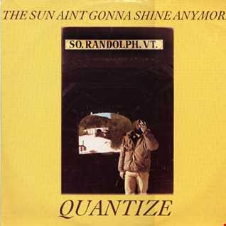 Quantize - The Sun Ain't Gonna Shine Anymore (@ UR Service Version) (REDUX)