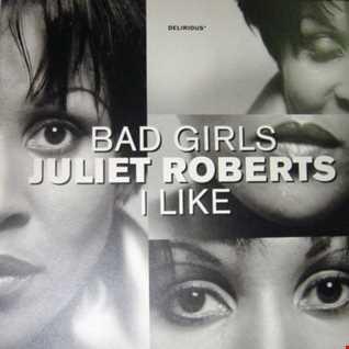 Juliet Roberts - Bad Girls (@ UR Service Version)