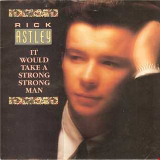 Rick Astley - It Would Take a Strong, Strong Man (@ UR Service Version)