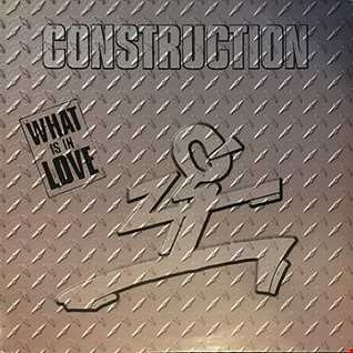 Construction - What Is In Love (@ UR Service Version)