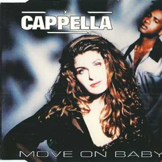 Cappella - Move On Baby (@ UR Service Version)