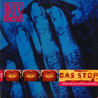Boxcar - Gas Stop (Who Do You Think You Are) (@ UR Service Version)