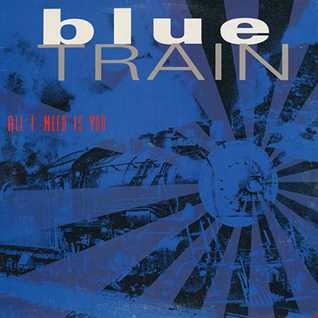 Blue Train - All I Need Is You (@ UR Service Version)
