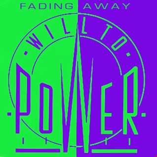 Will To Power - Fading Away (@ UR Service Version)