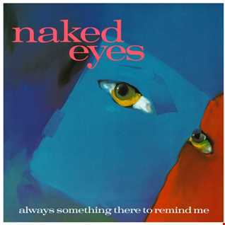Naked Eyes - Always Something There To Remind Me (@ UR Service Version)