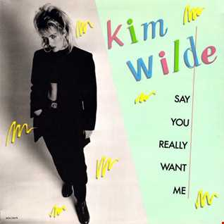 Kim Wilde - Say You Really Want Me (@ UR Service Version)